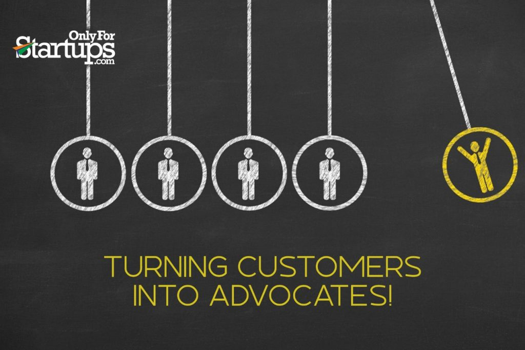 Turning Customers into Advocates!