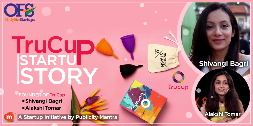 TruCup: a Delhi Based Startup urge women to switch to Menstrual Cups